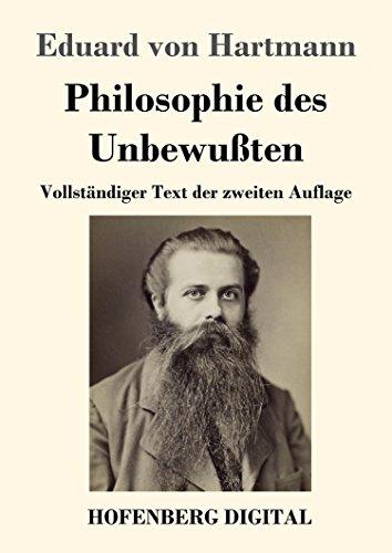 Philosophie des Unbewußten: Vollständiger Text der zweiten Auflage