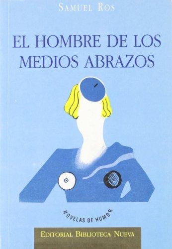 El hombre de los medios abrazos (Literatura de humor/BN) por Samuel Ros
