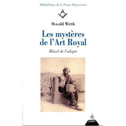 Les Mystères de l'art royal : Rituel de l'adepte