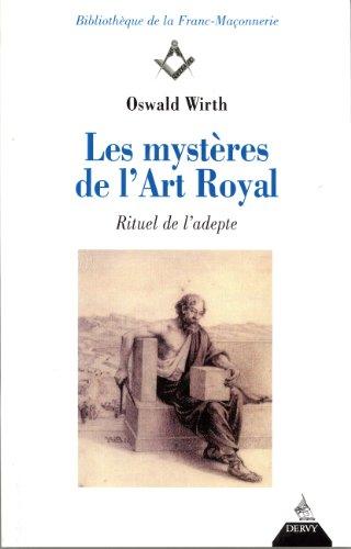 Les Mystères de l'art royal : Rituel de l'adepte par Oswald Wirth