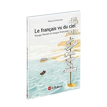 Le français vu du ciel - Voyage illustré en langue française