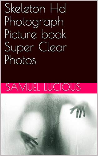 Skeleton Hd Photograph Picture book Super Clear Photos (English Edition)
