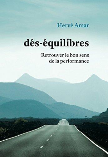 Dés-équilibres : Retrouver le bon sens de la performance par From Editions Nouveaux débats publics