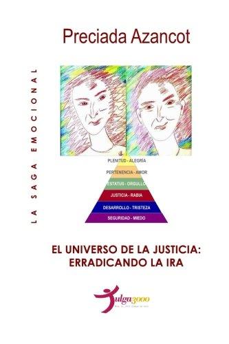 El universo de la Justicia: Erradicando la ira: Volume 3 (La Saga Emocional MAT)