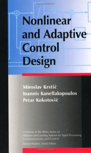 Nonlinear and Adaptive Control Design by Miroslav Krstic (1995-06-14)