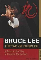 [ [ [ The Tao of Gung Fu Tao of Gung Fu: A Study in the Way of Chinese Martial Art a Study in the Way of Chinese Martial Art (Bruce Lee Library) [ THE TAO OF GUNG FU TAO OF GUNG FU: A STUDY IN THE WAY OF CHINESE MARTIAL ART A STUDY IN THE WAY OF CHINESE MARTIAL ART (BRUCE LEE LIBRARY) ] By Lee, Bruce ( Author )Nov-15-1997 Paperback
