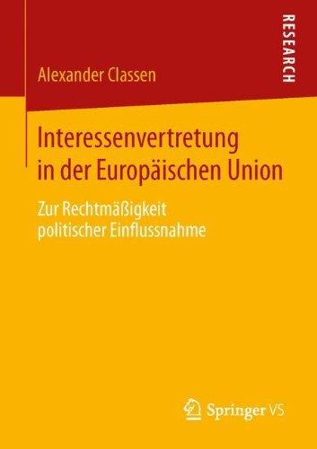 Interessenvertretung in der Europäischen Union: Zur Rechtmäßigkeit politischer Einflussnahme