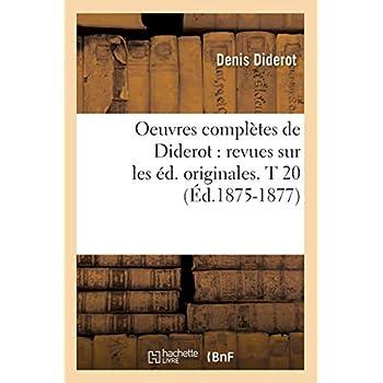 Oeuvres complètes de Diderot : revues sur les éd. originales. T 20 (Éd.1875-1877)