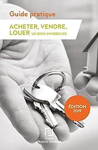 Guide pratique : acheter-vendre-louer 2018 par  Editions Francis Lefebvre