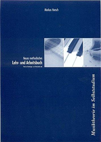 Neues methodisches Lehr- und Arbeitsbuch für das Erlernen angewandter Musiktheorie im Selbststudium (Buchbindung): Von den Grundlagen zum Hochschulniveau