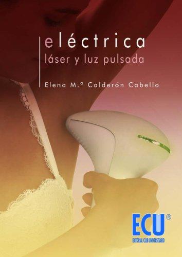 Eléctrica, láser y luz pulsada por Elena María Calderón Cabello