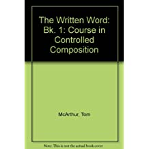 The Written Word: Bk. 1: Course in Controlled Composition