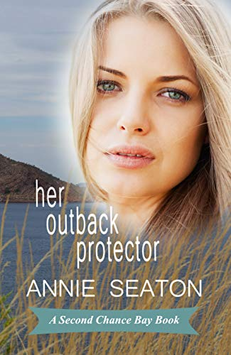 Her Outback Protector (Second Chance Bay Book 2) (English Edition)
