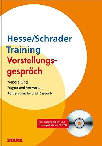 Vorstellungsgespräch / Training - Vorstellungsgespräch:Vorbereitung - Fragen und Antworten - Körpersprache und Rhetorik
