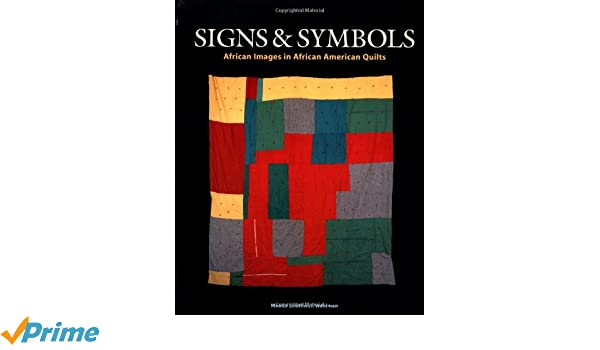 Signs And Symbols African Images In African American Quilts Amazon