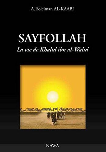 Sayfollah : La vie de Khalid ibn al-Walid - 3ème édition