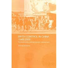 [(Birth Control in China 1949-2000)] [Author: Thomas Scharping] published on (February, 2006)