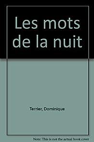 Les mots de la nuit par Dominique Terrier