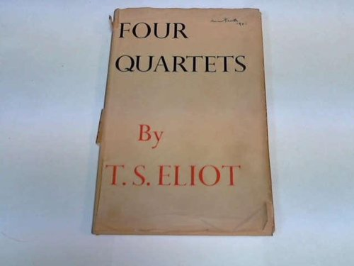 the four quartets by t s eliot T s eliot i s four quartets: a study in explication by willis e p mcnelly a thesis submitted to the faculty of the loyola university in partial fulfillment of the requirements.