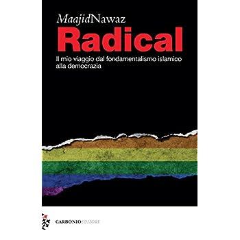 Radical. Il Mio Viaggio Dal Fondamentalismo Islamico Alla Democrazia