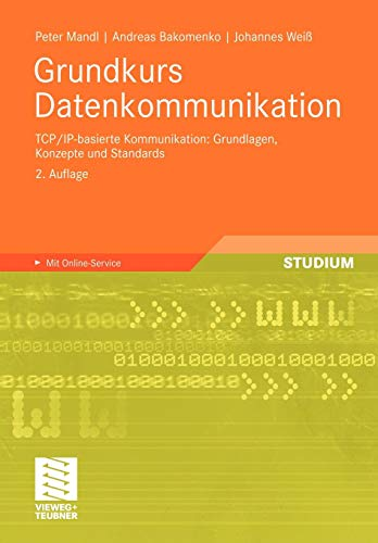 Grundkurs Datenkommunikation: TCP/IP-basierte Kommunikation: Grundlagen, Konzepte und Standards (German Edition)