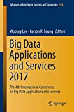Big Data Applications and Services 2017: The 4th International Conference on Big Data Applications and Services (Advances in Intelligent Systems and Computing Book 770) (English Edition)