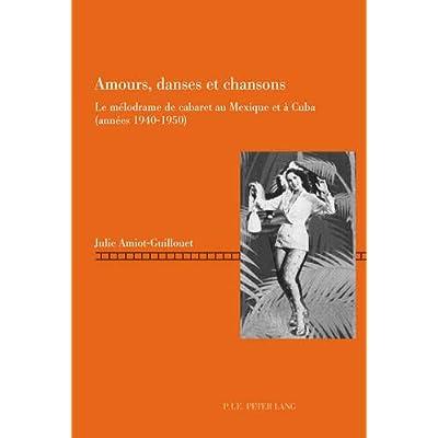 Amours, danses et chansons : Le mélodrame de cabaret au Mexique et à Cuba (années 1940-1950)