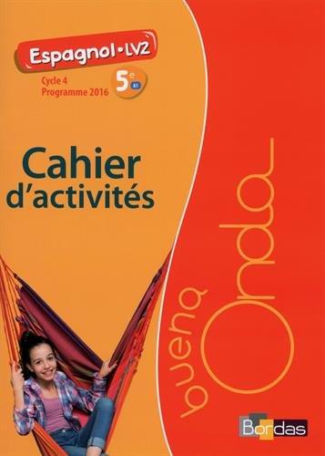 Espagnol 5e LV2 A1 Buena Onda : Cahier d'activités