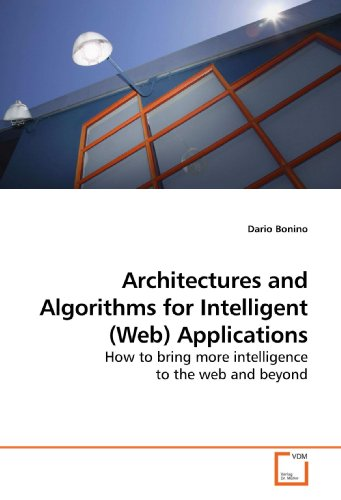 Architectures and Algorithms for Intelligent (Web) Applications: How to bring more intelligence to the web and beyond