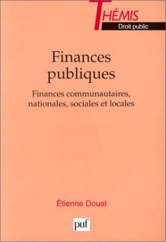 Finances publiques : Finances communautaires, nationales, sociales et locales par Etienne Douat