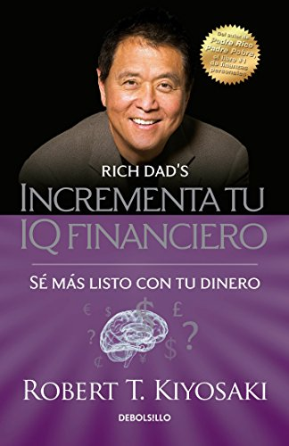 Incrementa Tu IQ Fincanciero / Rich Dad's Increase Your Financial Iq: Get Smarte R with Your Money: Se Mas Listo Con Tu Dinero (Bestseller)