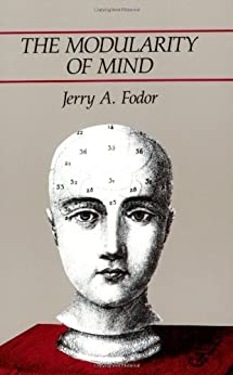 The Modularity of Mind (English Edition) von [Fodor, Jerry A.]