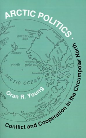 arctic-politics-conflict-and-cooperation-in-the-circumpolar-north-arctic-visions