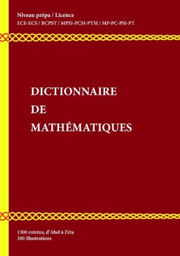 Dictionnaire de Mathématiques : Niveau Prépa / Licence L1-L2 par Walter Appel