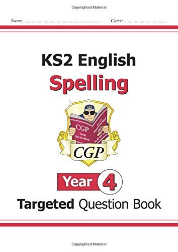 KS2 English Targeted Question Book: Spelling - Year 4 (for the New Curriculum) by CGP Books (2014-05-22)