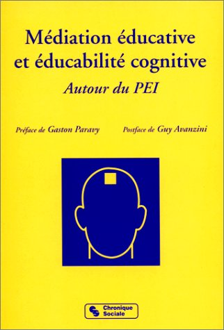 MEDIATION EDUCATIVE ET EDUCABILITE COGNITIVE. Autour du PEI