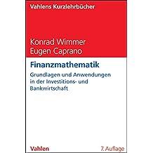 Finanzmathematik: Grundlagen und Anwendungsmöglichkeiten in der Investitions- und Bankwirtschaft (Vahlens Kurzlehrbücher)
