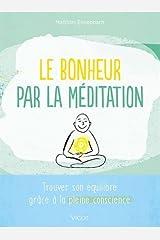 Le bonheur par la méditation : Trouver son équilibre grâce à la pleine conscience Taschenbuch
