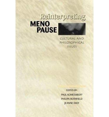 [(Reinterpreting Menopause)] [Author: Paul A. Komesaroff] published on (May, 1997)