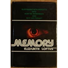 Memory: Surprising New Insights into How We Remember and Why We Forget by Elizabeth F. Loftus (1980-11-01)