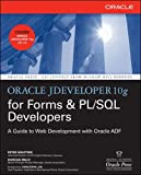 Oracle Jdeveloper 10g for Forms & Pl/Sql Developers: A Guide To Web Development With Oracle Adf (Oracle Press)