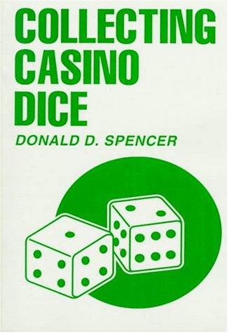 Collecting Casino Dice por Donald D. Spencer