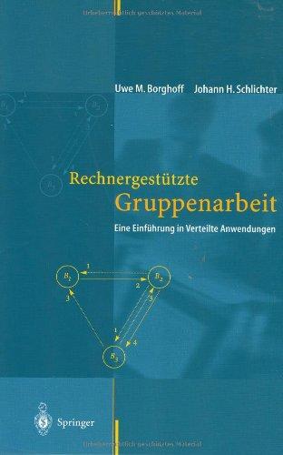 Rechnergesta1/4tzte Gruppenarbeit: Eine Einfa1/4hrung in Verteilte Anwendungen por Uwe M Borghoff