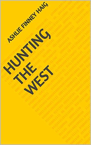 Hunting The West (Finnish Edition) por Ashlie Finney Haig