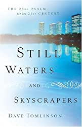 Still Waters and Skyscrapers: The 23rd Psalm for the 21st Century