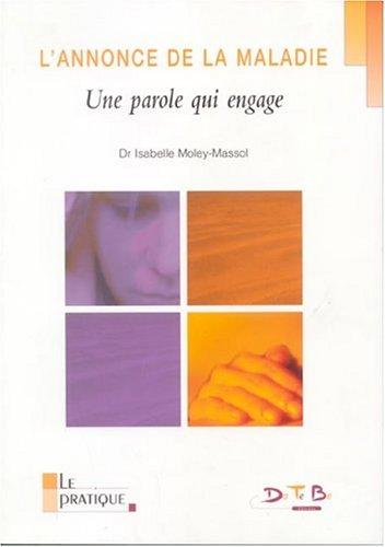 L'annonce de la maladie : Une parole qui engage par Isabelle Moley-Massol