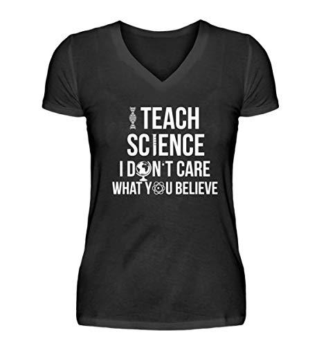 PlimPlom Lehrer Tshirt I Teach Science I Dont Care What You Believe Shirt Wissenschaft Spruch - V-Neck Damenshirt