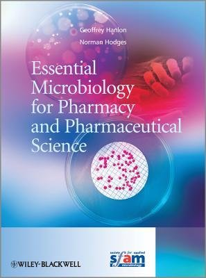 [(Essential Microbiology for Pharmacy and Pharmaceutical Science)] [Author: Geoff Hanlon] published on (February, 2013)
