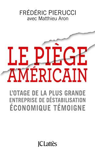 Le piège américain par Frédéric Pierucci, Matthieu Aron