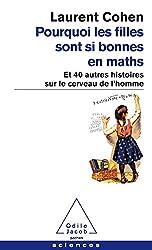 Pourquoi les filles sont si bonnes en maths: Et 40 autres histoires sur le cerveau de l'homme